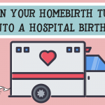 From Homebirth to Hospital: How to be Prepared for Plan B