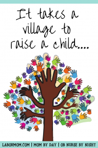 tree of hands | text it takes a village to raise a child | Labor Mom