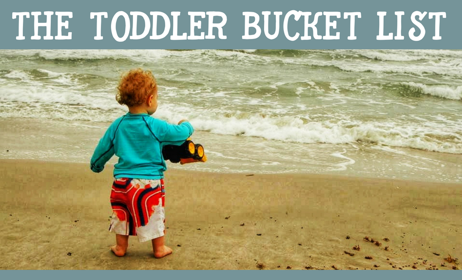 Toddler Bucket List: 100 Things to Do Before Kindergarten