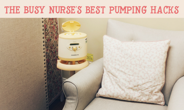 A Busy Nurse's Best Tips for Speedy Power Pumping